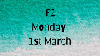 Monday 1st March F2 Remote Learning