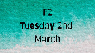 Tuesday 2nd March F2 Remote Learning