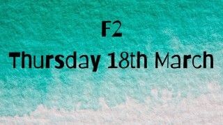 Thursday 18th March F2 home learning