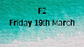 Friday 19th March F2 home learning